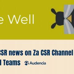New on Bee Well: Za CSR Channel !
