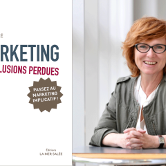 Les illusions perdues du Marketing, Florence Touzé