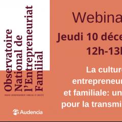 Webinaire : La culture entrepreneuriale et familiale - Un levier pour la transmission