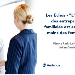 Les Echos : les femmes à la tête des entreprises familiales