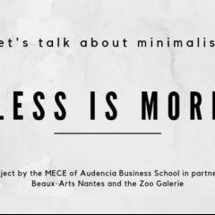 LESS is MORE - A minimalist event by Audencia MSc MECE