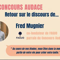 Retour sur le discours de Fred Mugnier au Concours Audace !