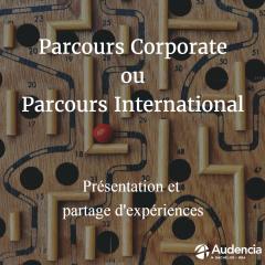 Parcours Corporate ou Parcours International ?