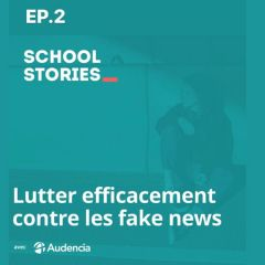 Podcast : lutter contre les fake news