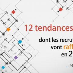 WEBINAR : 12 tendances RH dont les recruteurs vont raffoler