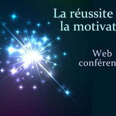 Webinar - La réussite par la motivation
