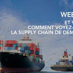 Et vous, comment voyez-vous la Supply Chain de demain ?